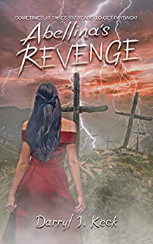Abellina's Revenge: A Time Travel Saga by [Darryl J. Keck]