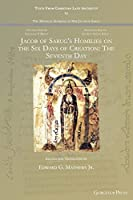 Jacob of Sarug's Homilies on the Six Days of Creation: The Seventh Day