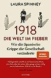 1918 - Die Welt im Fieber von Laura Spinney