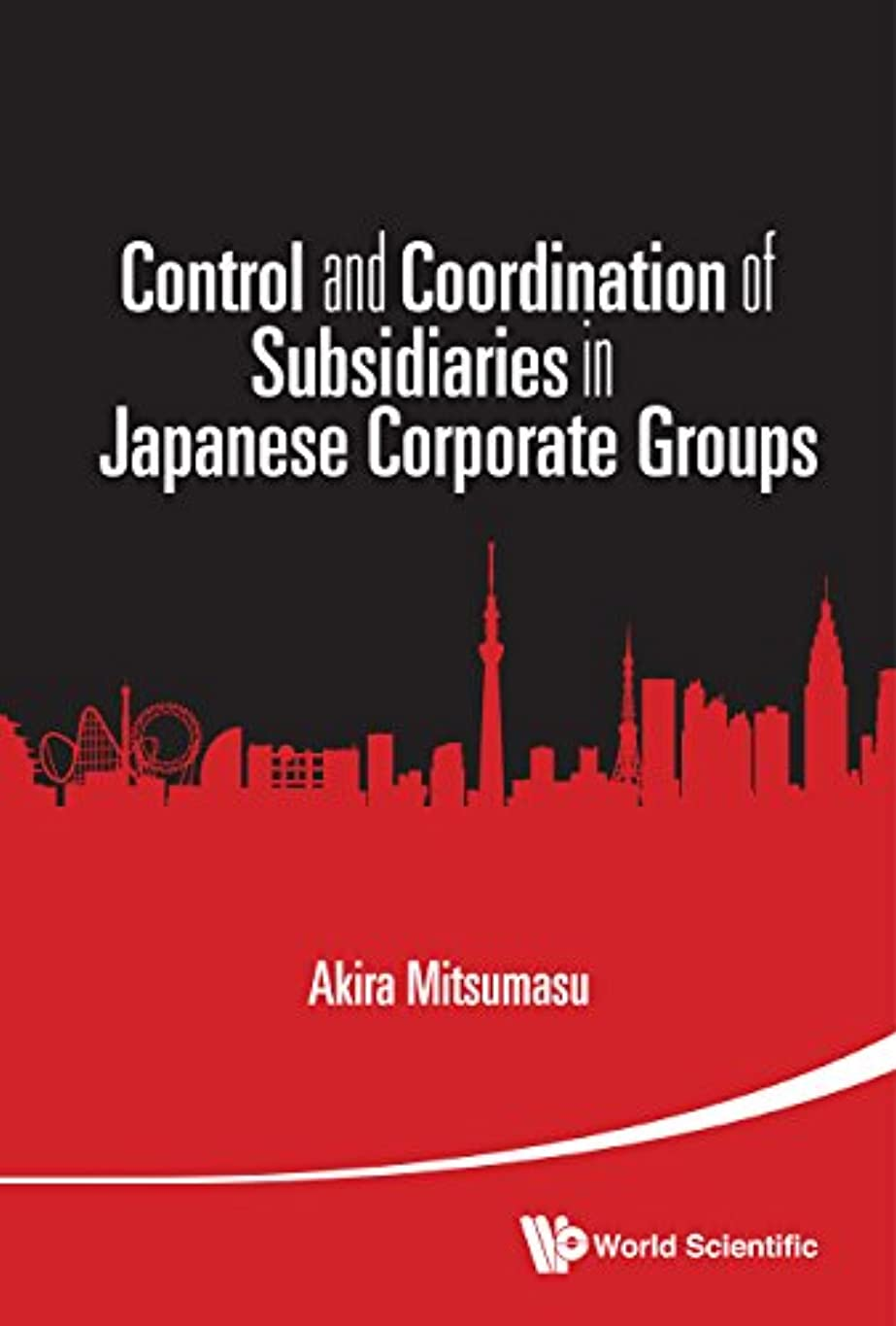 レンジマンモス企業Control and Coordination of Subsidiaries in Japanese Corporate Groups (English Edition)