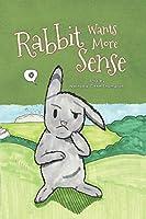 Rabbit Wants More Sense