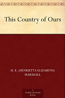 This Country of Ours by [H. E. (Henrietta Elizabeth) Marshall]