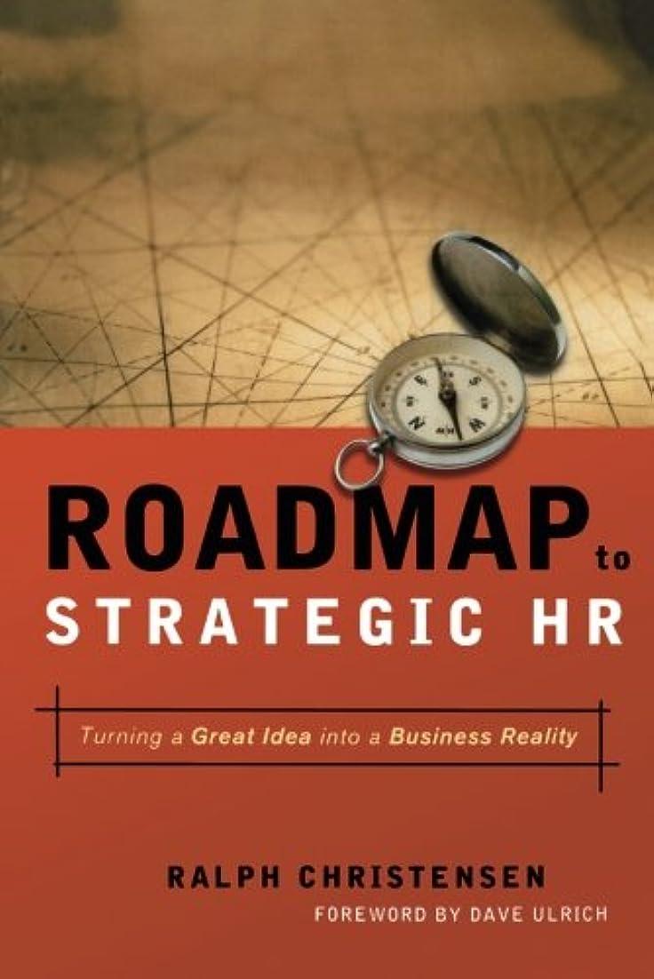 懐疑論超えて許可するRoadmap to Strategic Hr: Turning a Great Idea into a Business Reality