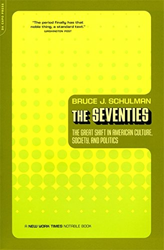 The Seventies: The Great Shift In American Culture,...