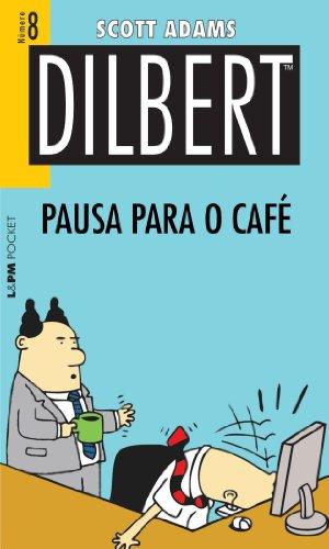 Dilbert 8. Pausa Para O Cafe - Coleção L&PM Pocket (Em Portuguese do Brasil)