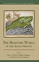 The Maritime World of the Anglo-Saxons (Medieval and Renaissance Texts and Studies: Essays in Anglo-Saxon Studies, 5)