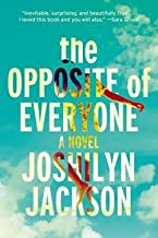 Joshilyn Jackson: The Opposite of Everyone (Hardcover); 2016 Edition