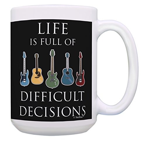 Guitar Mug Life is Full of Difficult Decisions Guitar Themed Gifts for Men Music Gifts for Women Guitarist Gifts Music Coffee Mug Gift 15-oz Coffee Mug Tea Cup 15 oz Multi