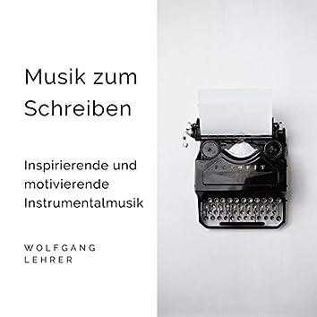 Musik zum Schreiben: Inspirierende und motivierende Instrumentalmusik, Musik zum kreativen Schreiben