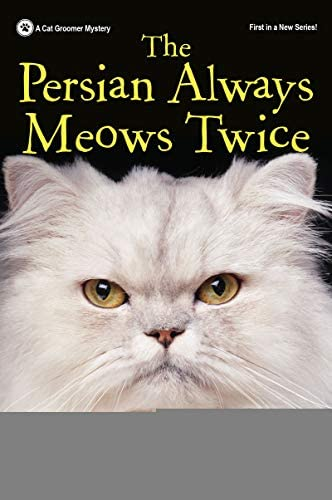 The Persian Always Meows Twice A Cat Groomer Mystery product image