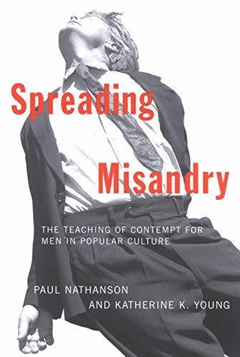 Spreading Misandry: The Teaching of Contempt for Men in Popular Culture