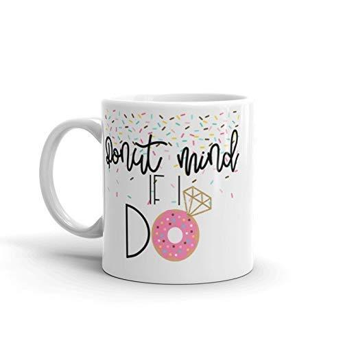 Engaged Getting Married Cute Donut Mind if I do Coffee Mug