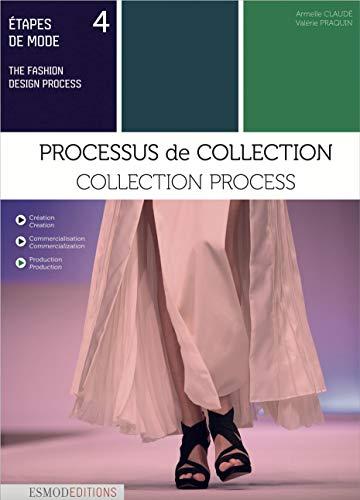 Etapes de mode : Volume 4, Processus de collection. Edition bilingue français-anglais-(Anglais)