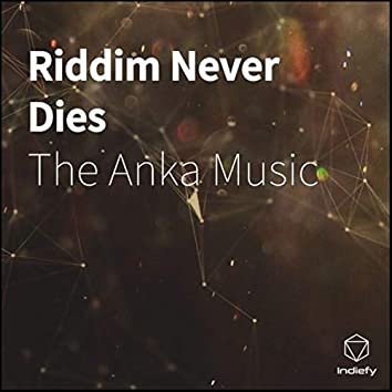 Riddim Never Dies