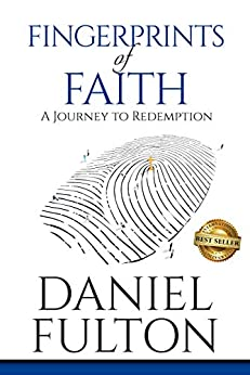 Fingerprints of Faith: A Journey to Redemption by [Daniel Fulton]