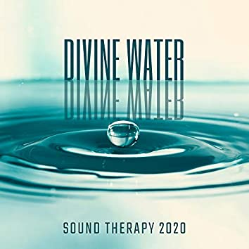 Divine Water Sound Therapy 2020: Stress Relief, New Age Music, Best Nature, Sounds of Earth, Water World, Fresh Air, Instrumental Melodies