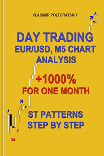 Day Trading EUR/USD, M5 Chart Analysis +1000% for One Month ST Patterns Step by Step (Forex, Forex trading, Forex Strategy, Futures Trading, Band 4)