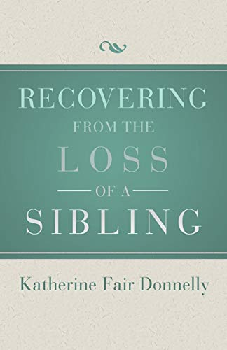 Compare Textbook Prices for Recovering from the Loss of a Sibling Digital Original Edition ISBN 9781504014083 by Donnelly, Katherine Fair