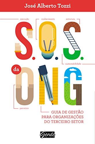 S.O.S. da ONG: Guia de gestão para organizações do terceiro setor