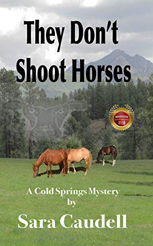 Book: They Don't Shoot Horses - A Cold Springs Mystery by Sara Caudell