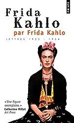 Frida Kahlo par Frida Kahlo. Lettres 1922-1954 de Frida Kahlo