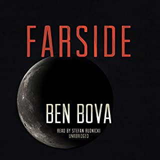 Farside                   By:                                                                                                                                 Ben Bova                               Narrated by:                                                                                                                                 Stefan Rudnicki                      Length: 9 hrs and 40 mins     385 ratings     Overall 3.7