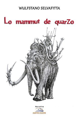 Il mammuth di quarzo (Italian Edition)