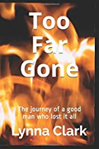 Too Far Gone: The journey of a good man who lost it all (Blue Meadow Farm)