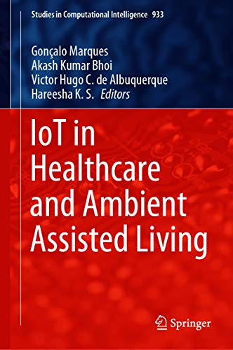 IoT in Healthcare and Ambient Assisted Living (Studies in Computational Intelligence Book 933)