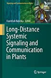 Long-Distance Systemic Signaling and Communication in Plants (Signaling and Communication in Plants (19), Band 19)