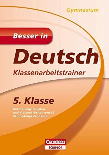 Besser in Deutsch - Klassenarbeitstrainer Gymnasium 5. Klasse (Cornelsen Scriptor - Besser in)