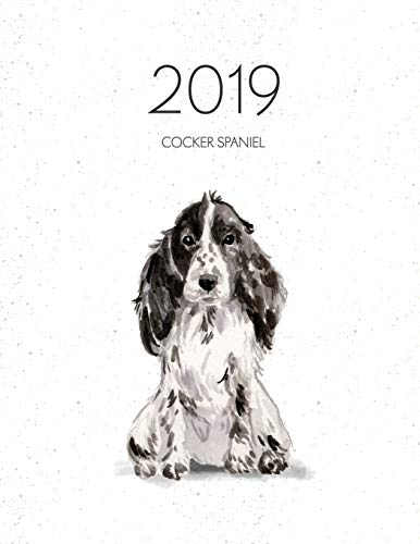 2019 Cocker Spaniel: Dated Weekly Planner With To Do Notes & Dog Quotes - Cocker Spaniel (Awesome Calendar Planners for Dog Owners)