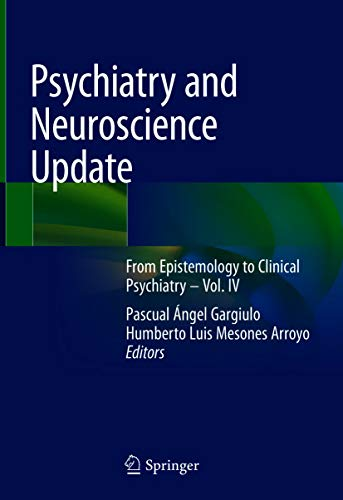 Psychiatry and Neuroscience Update: From Epistemology to Clinical Psychiatry – Vol. IV (English Edition)