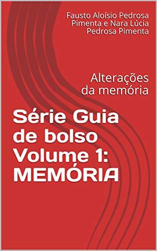 Série Guia de bolso Volume 1: MEMÓRIA: Alterações da memória (Portuguese Edition)