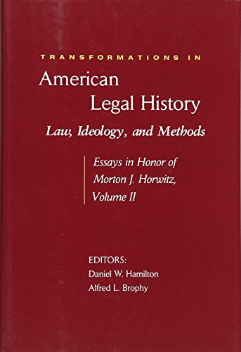 Transformations in American Legal History, II: Law, Ideology, and Methods ― Essays in Honor of Morton J. Horwitz (Harvard Law School)の詳細を見る