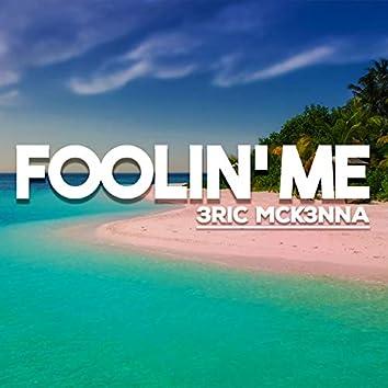 Foolin' Me