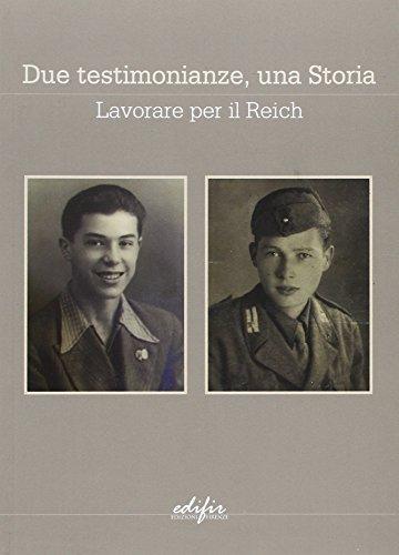 Due testimonianze, una storia. Lavorare per il Reich