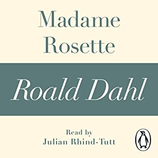 Madame Rosette (A Roald Dahl Short Story)                   By:                                                                                                                                 Roald Dahl                               Narrated by:                                                                                                                                 Julian Rhind-Tutt                      Length: 1 hr and 15 mins     Not rated yet     Overall 0.0