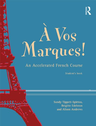 A Vos Marques!: An Accelerated French Course: Student's Book (French Edition)