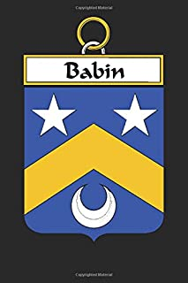 Babin: Babin Coat of Arms and Family Crest Notebook Journal (6 x 9 - 100 pages)