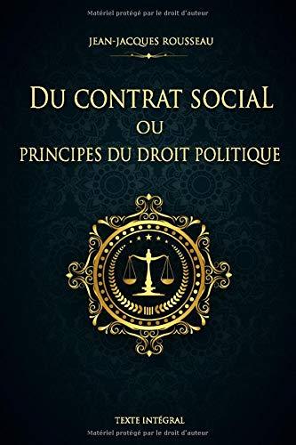Du contrat social ou Principes du droit politique - Jean-Jacques Rousseau - Texte Intégral: Édition illustrée   144 pages Format 15,24 cm x 22,86 cm