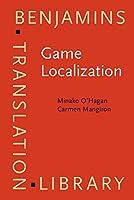 Game Localization: Translating for the Global Digital Entertainment Industry (Benjamins Translation Library / EST)