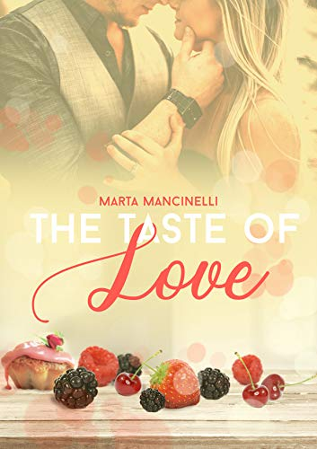 The taste of love di [Marta Mancinelli]