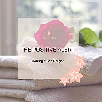 The Positive Alert - Healing Music Delight