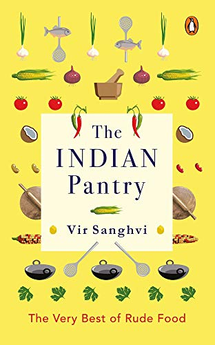 Indian Pantry: The Very Best of Rude Food