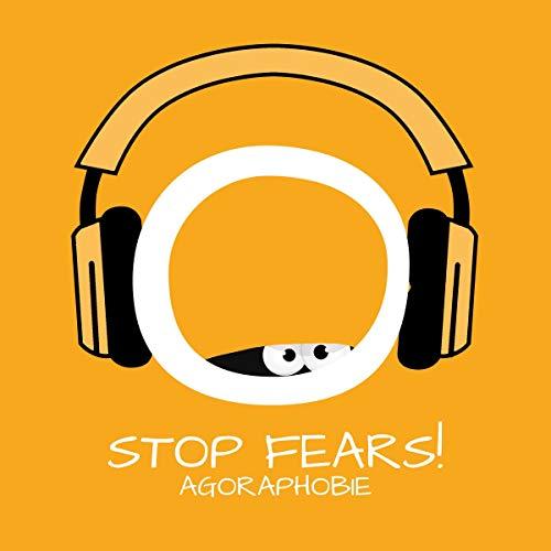 Stop Fears! Agoraphobie überwinden mit Hypnose cover art