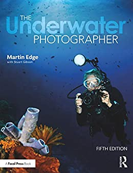 The Underwater Photographer by [Martin Edge, Stuart Gibson]
