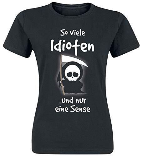 So viele Idioten und nur eine Sense Frauen T-Shirt schwarz L