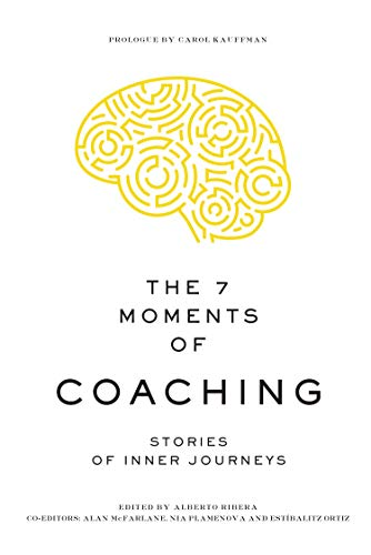 The 7 Moments of Coaching: Stories of Inner Journeys (English Edition)