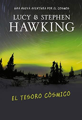 El tesoro cósmico (La clave secreta del universo 2): Una nueva aventura por el cosmos